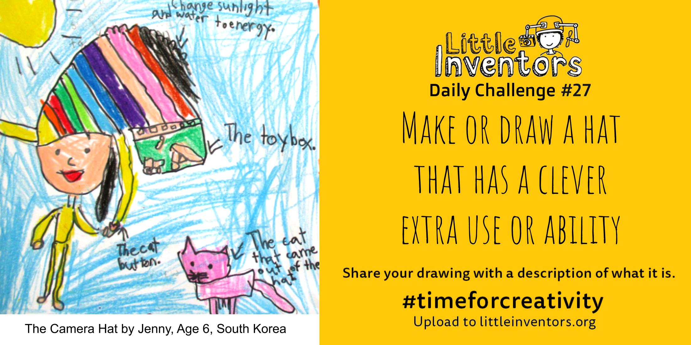 Little Inventors Challenge 27 : Make or draw a hat that has a clever  extra use or ability
