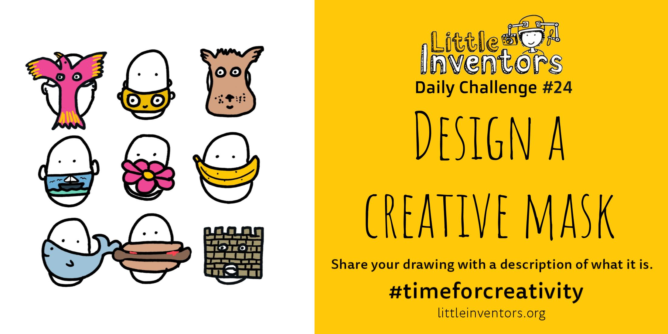 Little Inventors Challenge 24: Design a creative mask
