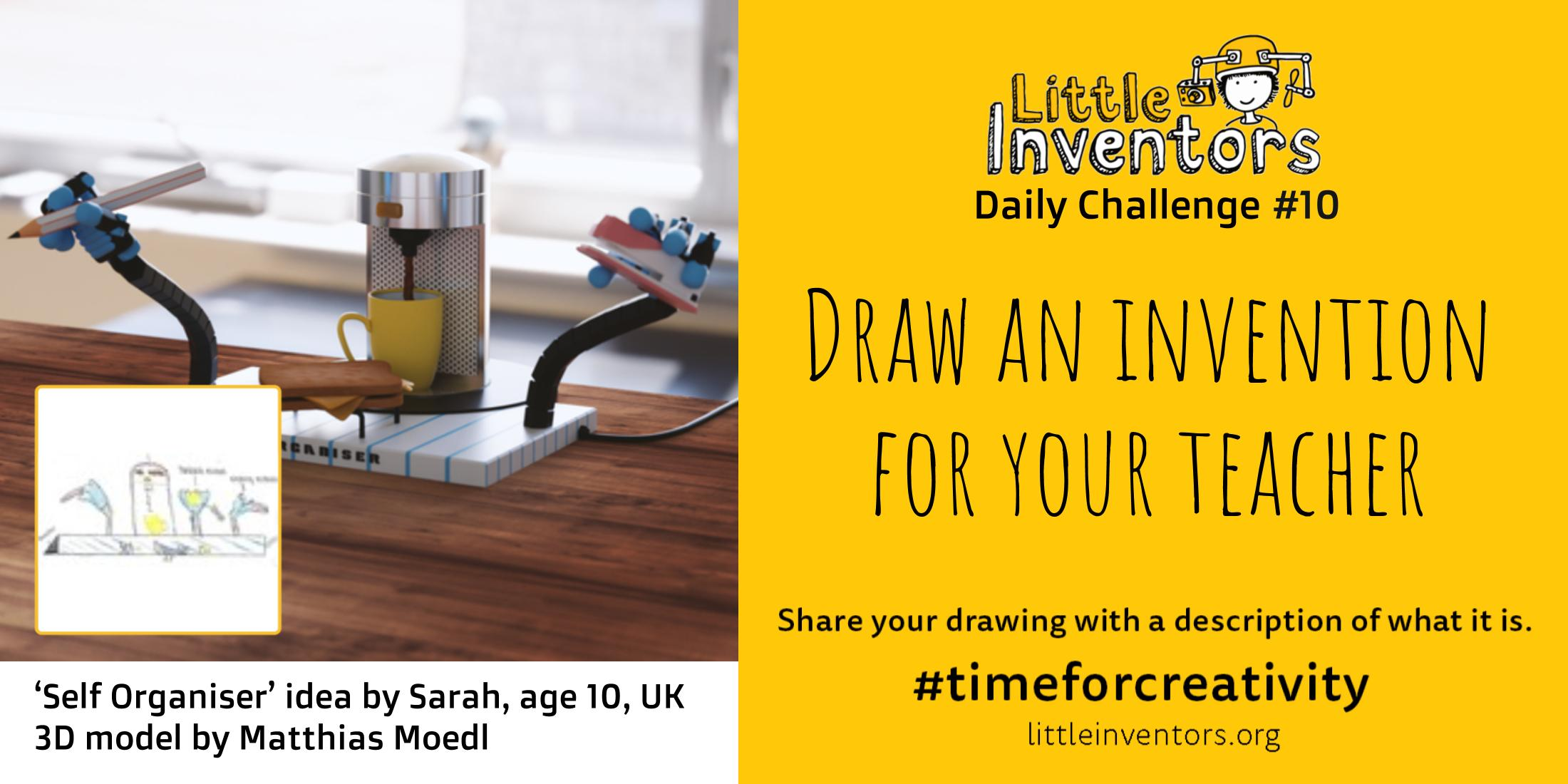 Daily challenge Little Inventors Challenge 10: Draw an invention for your teacher