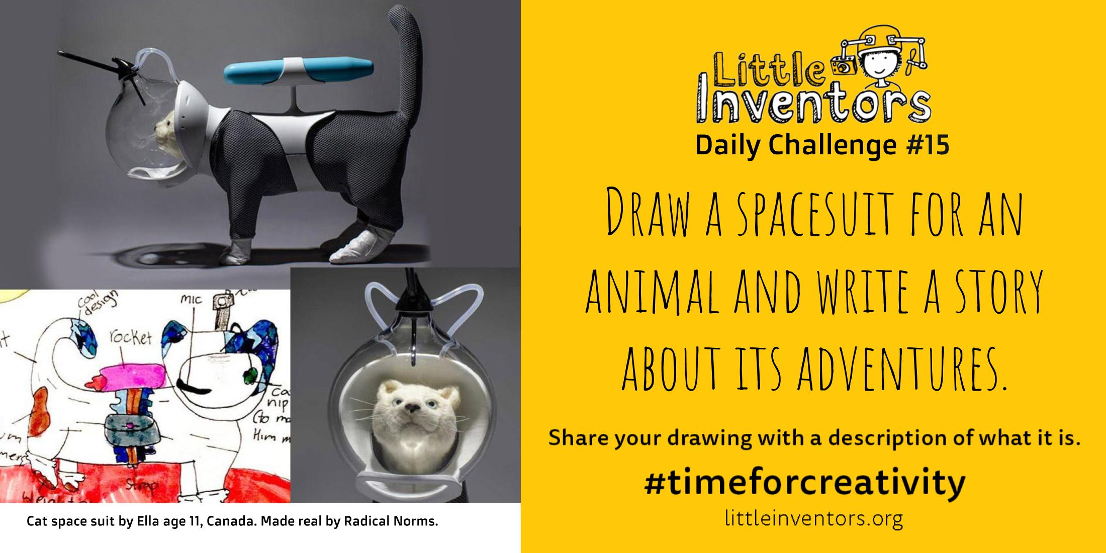 Daily challenge Little Inventors Daily challenge 15: Draw a spacesuit for an animal and write a short story about its adventures
