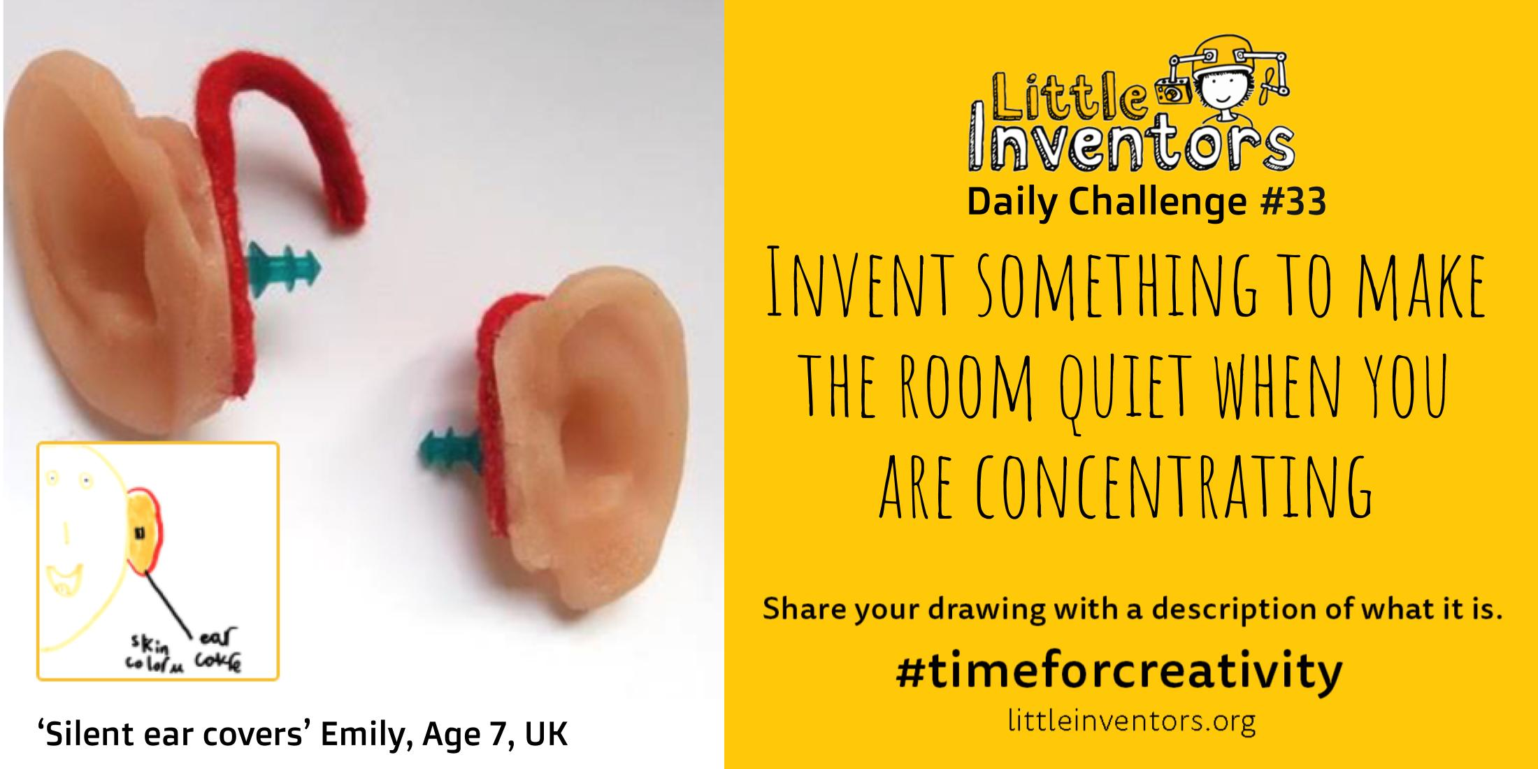 Little Inventors Challenge 33 : Invent something to make the room quiet when you are concentrating