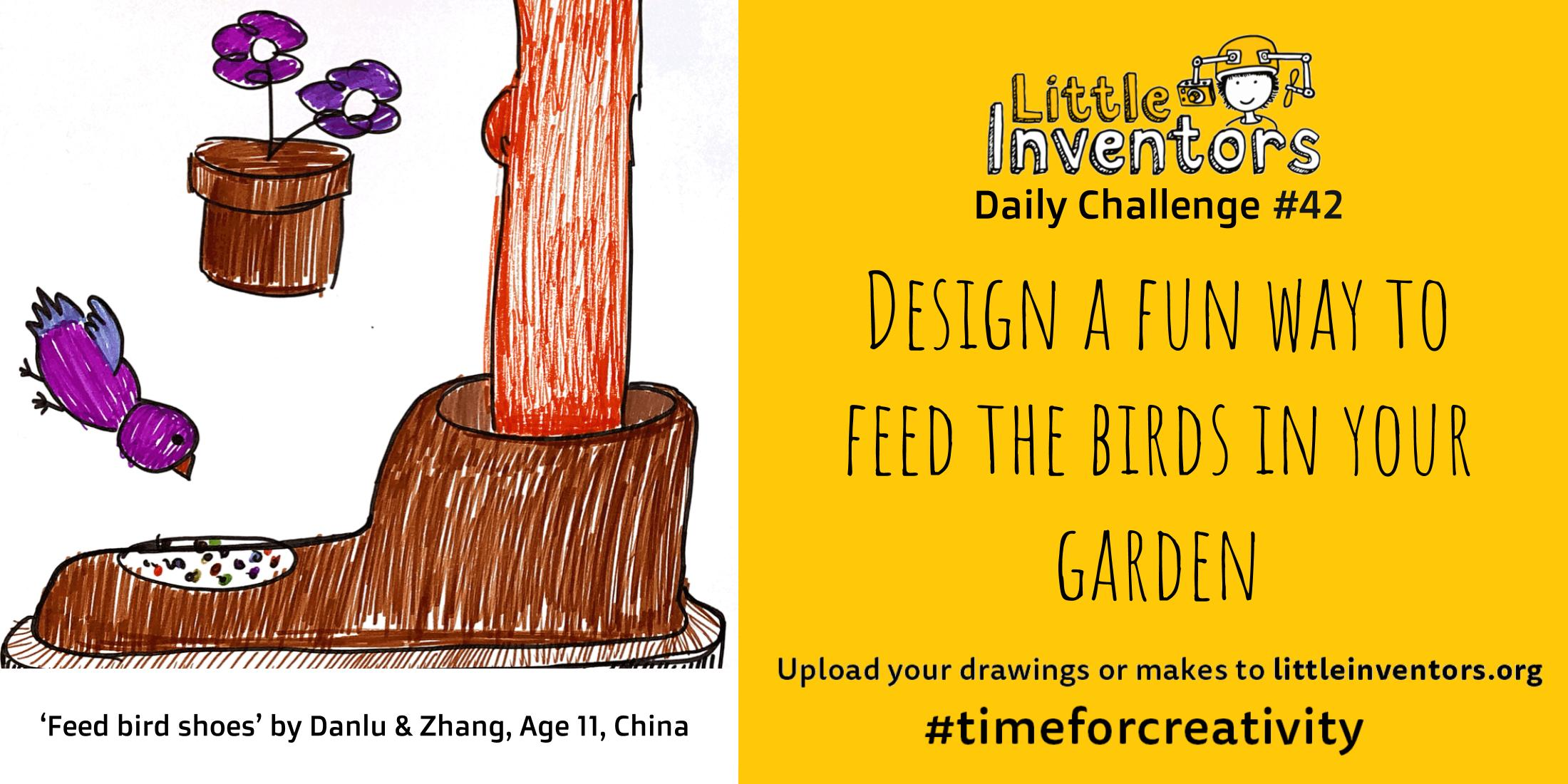 Little Inventors Challenge 42 : Design a fun way to feed the birds in your garden