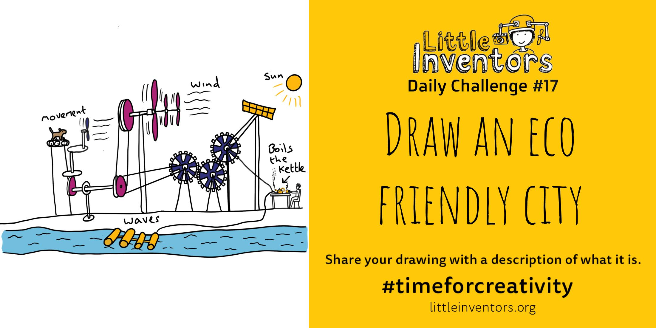 Little Inventors Challenge 17: Draw an eco friendly city