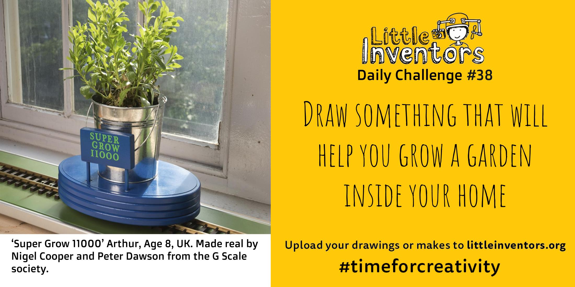 Little Inventors Challenge 38 : Draw something that will help you grow a garden inside your home