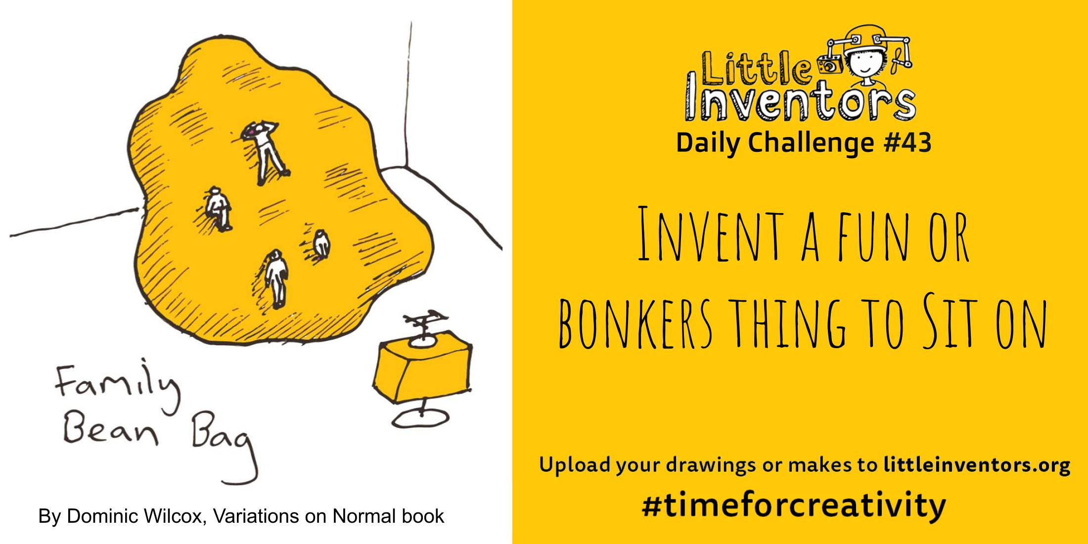 Little Inventors Challenge 43 : Invent a fun or bonkers thing to sit on