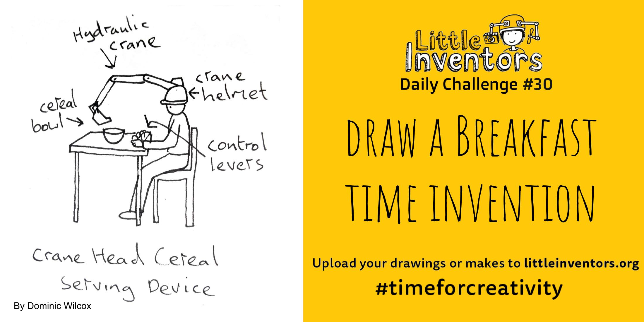 Little Inventors Challenge 30 : Draw a breakfast time invention