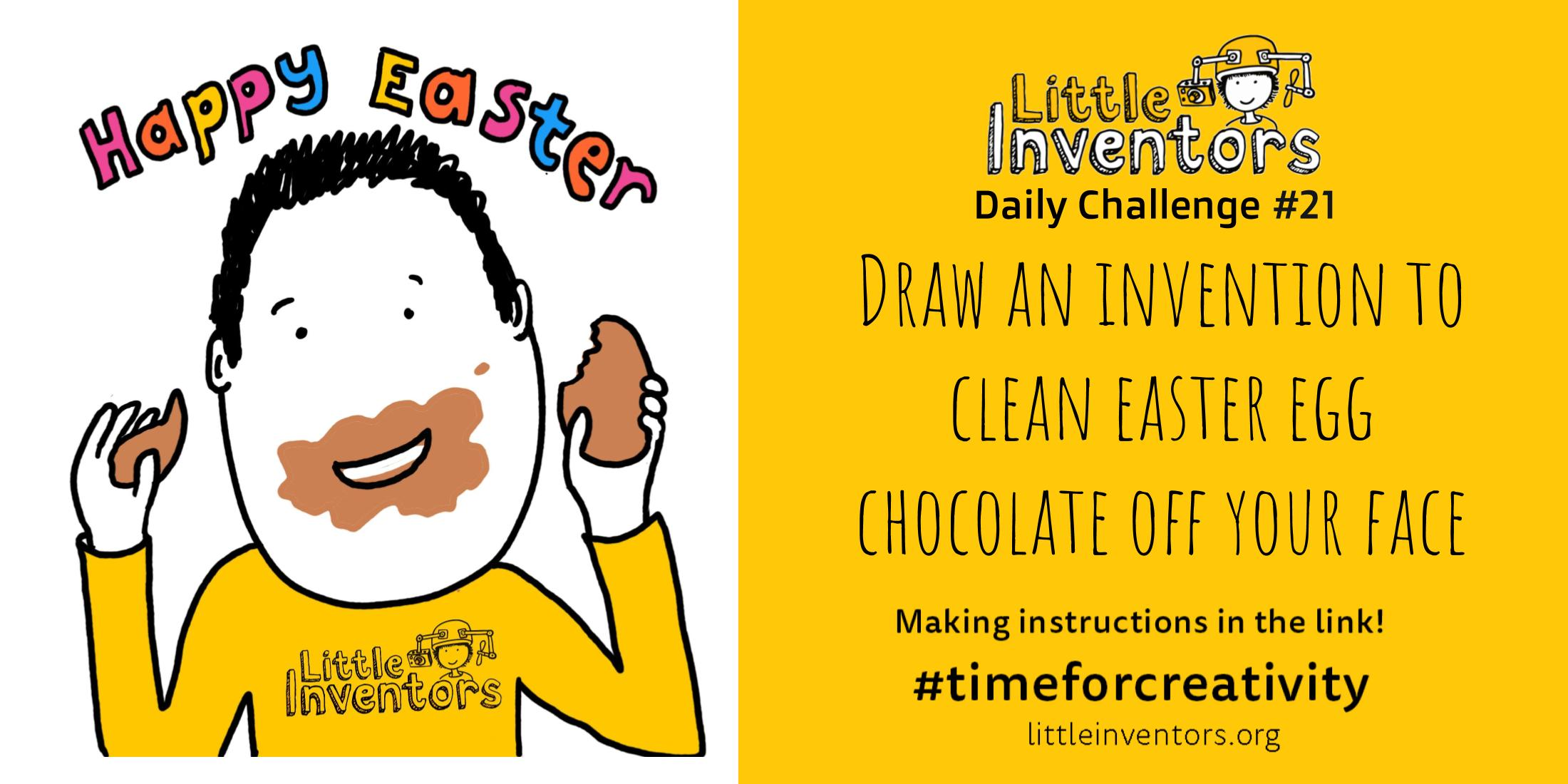 Little Inventors Challenge 21: Draw an invention to clean easter egg chocolate off your face