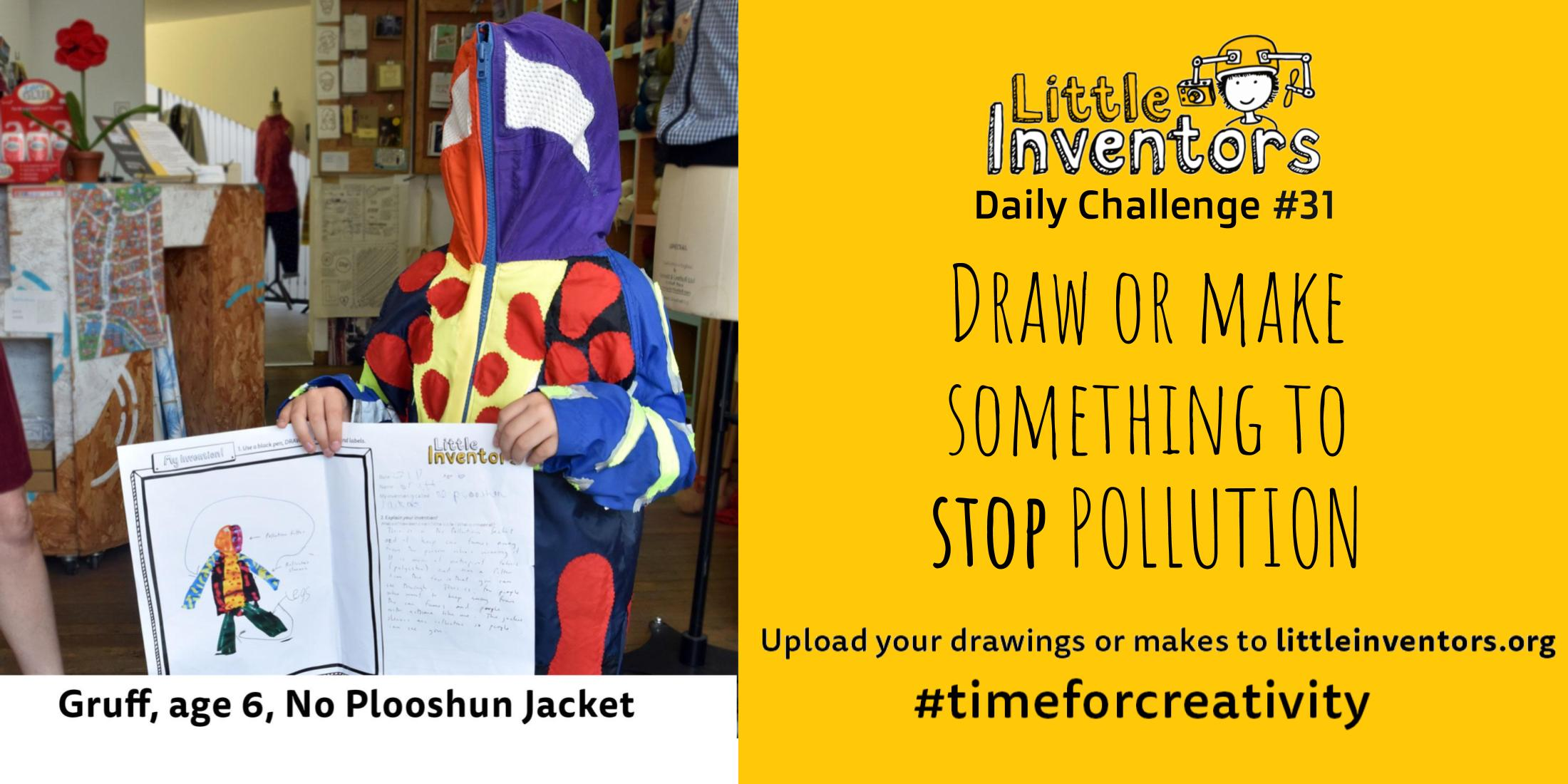 Little Inventors Challenge 31 : Draw or make  something to stop POLLUTION