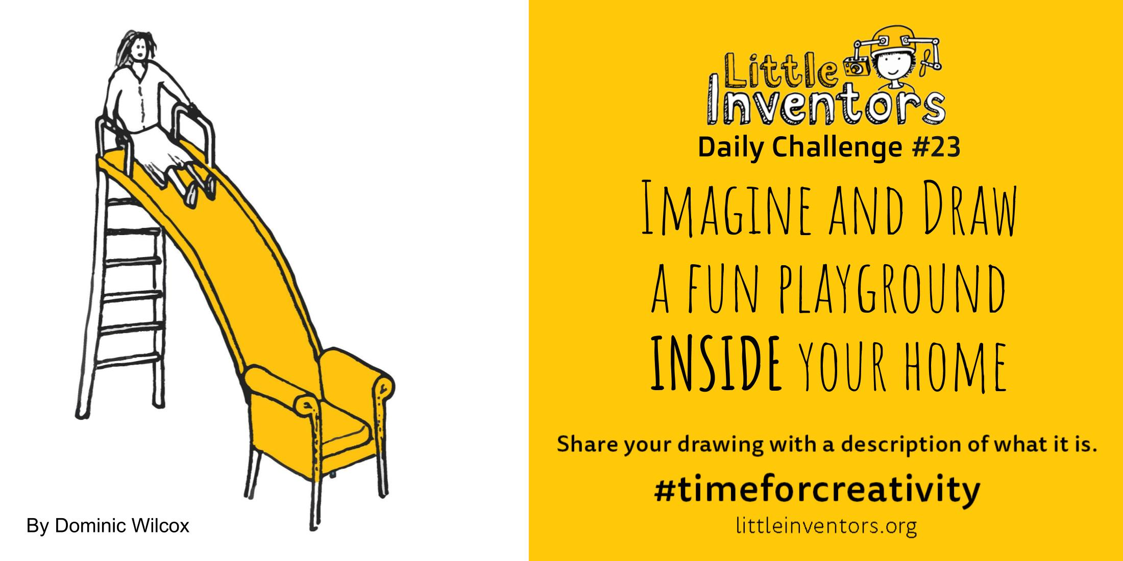 Little Inventors Challenge 23: Imagine and Draw a fun playground INSIDE your home